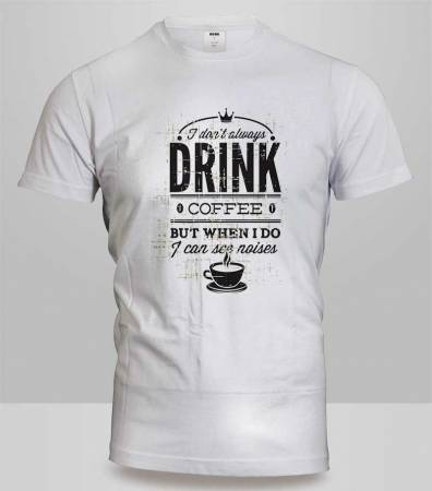 T-Shirt Drink Coffee